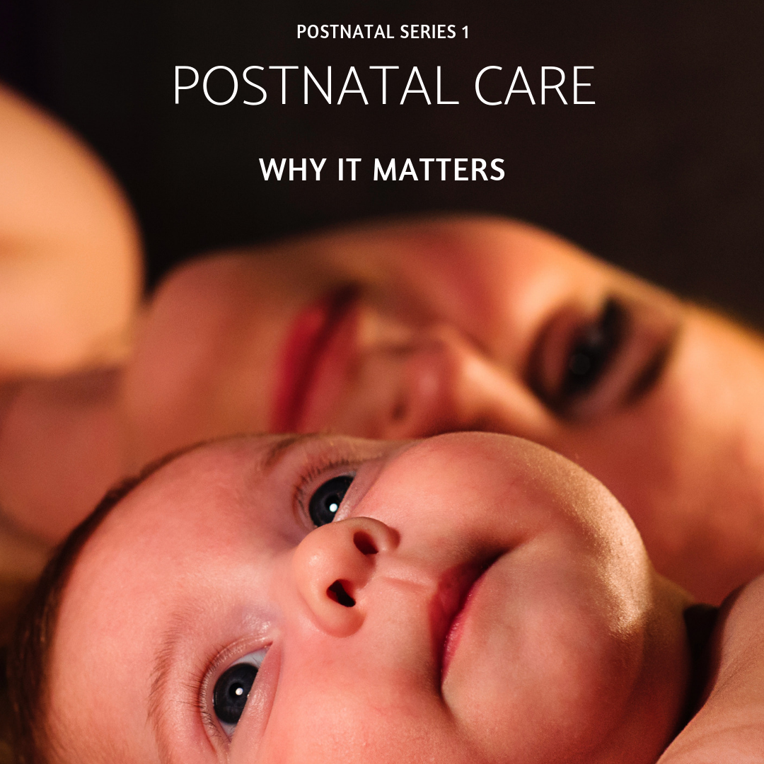 Postnatal care - why it matters