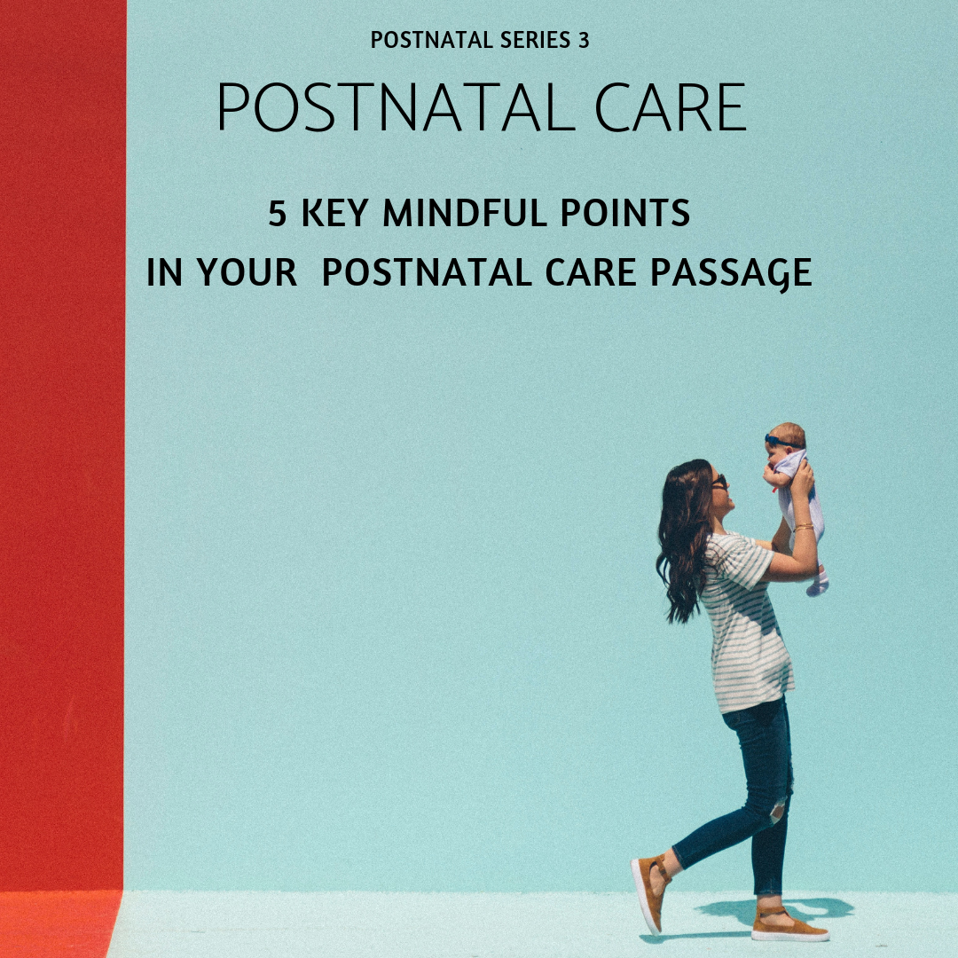 5 Key Mindful Points In You Postnatal Care Passage