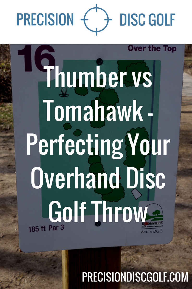 Thumber vs Tomahawk - Perfecting Your Disc Golf Overhand Throw