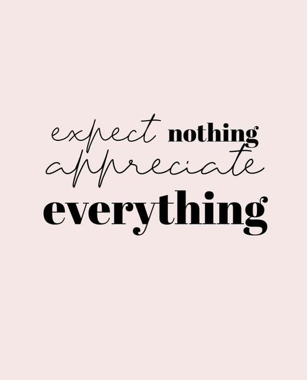 Expect nothing.⁣ Appreciate EVERYTHING! ✨⁣ .⁣ .⁣ .⁣ #staystrong #instagood #bestoftheday #quote #quoteoftheday #staypositive #instagood #love #photooftheday #inspirationalquotes #quotesdaily #loveyourself #instalike #quotestoliveby #namaste #livingwithpurpose #exposure #inspiration #motivation