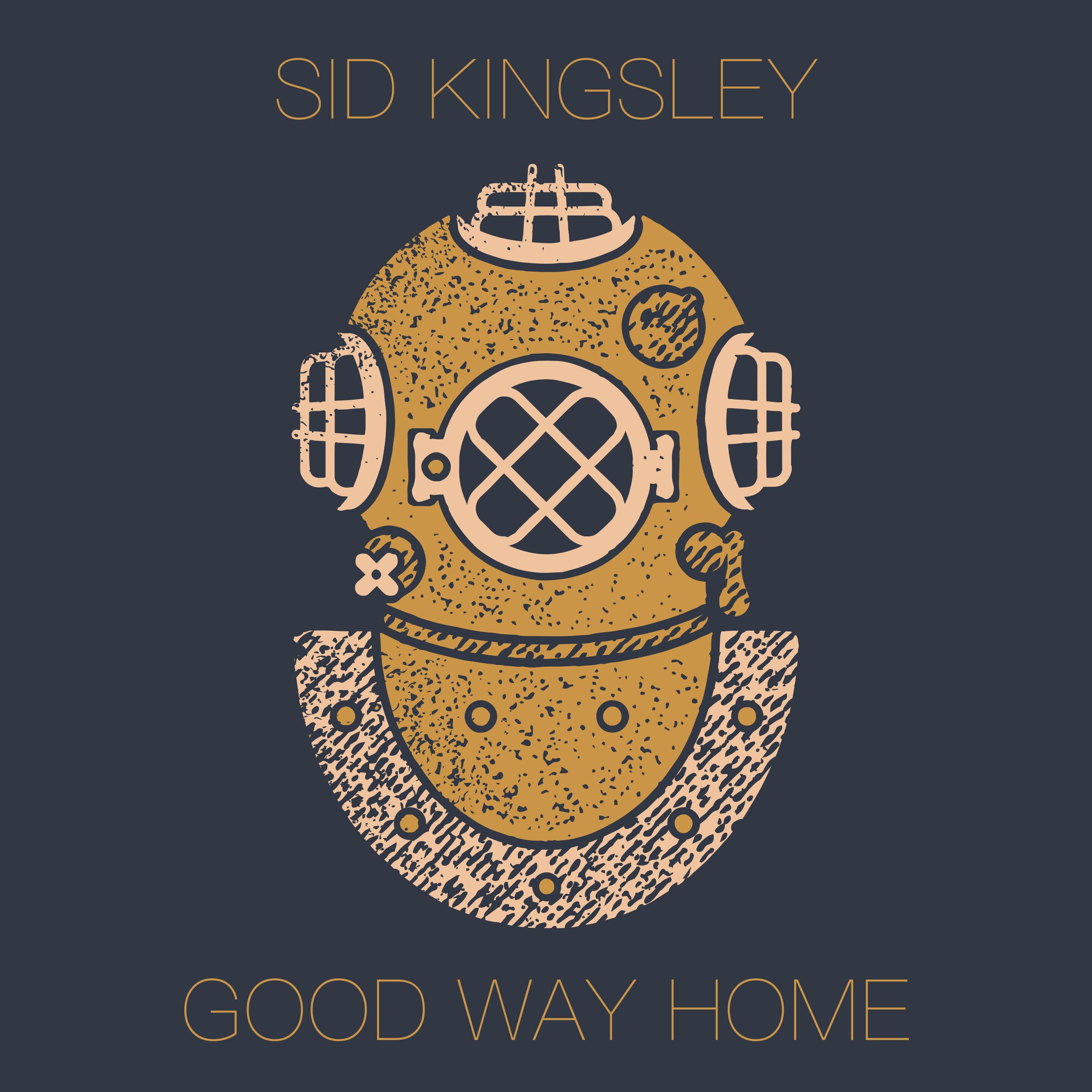 Sid Kingsley  Good Way Home  (2017)  producer, engineer, mix