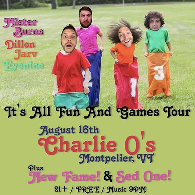 Tonight! @charlieosvt is the place to be for the All Fun And Games Tour. Join myself, @dillonmaurer @jarvmakesmusic @eyenine747 plus @newfamellc and @mcsedone rocking with us. - #itsallfunandgames #itsallfunandgamestour #tour #fun #ontheroad #potatosackrace #montpelier #vermont