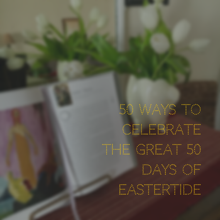 50 Ways for 50 Days of Easter.png