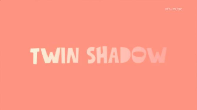 twin shadow 1-2.jpg