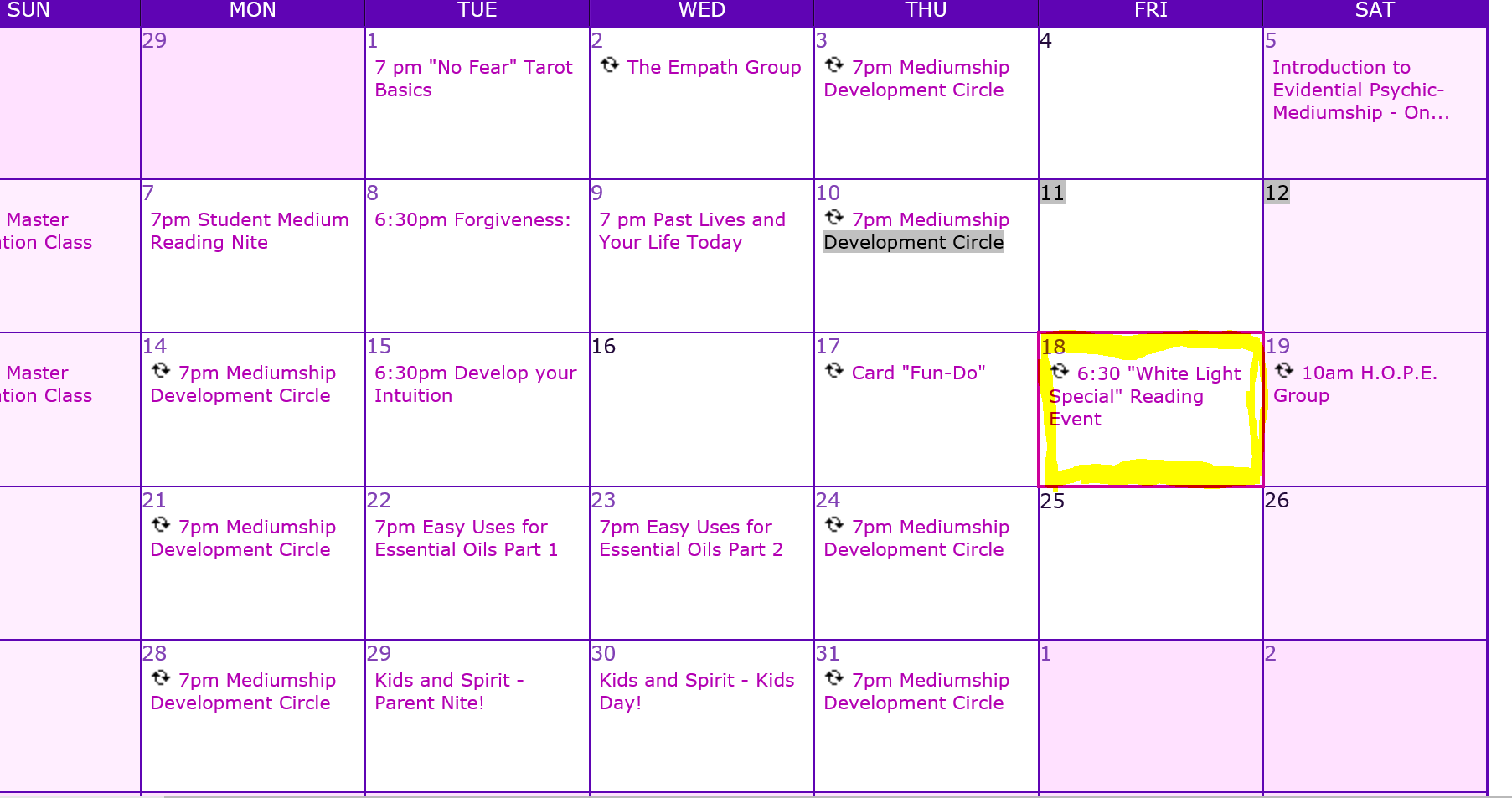 A lot of metaphysical places have a calendar or classes, events, and services. I have highlighted the White Light Special, but sometimes they go by other similar names. ( loving borrowed from the Purple Door in Rochester, NY)