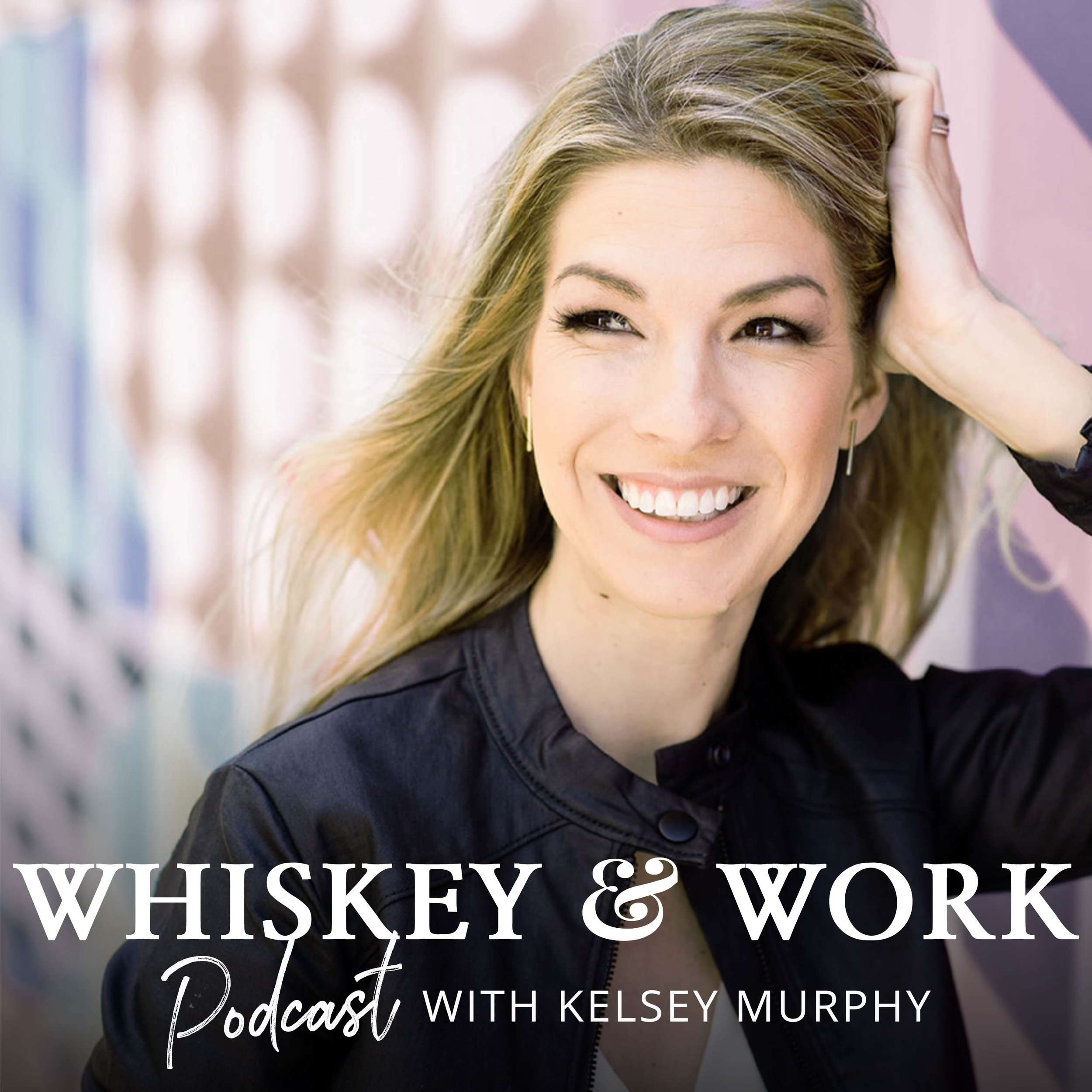 Whiskey and Work Podcast Kelsey Murphy.jpg