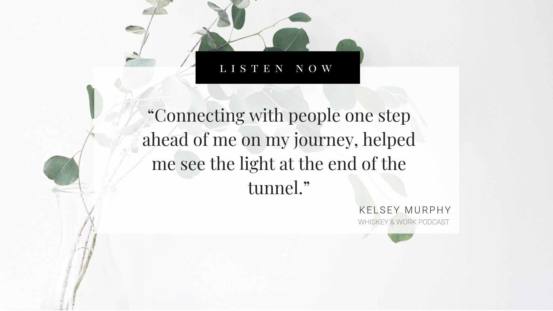 Episode 14 Three People You Need In Your Life ASAP Whiskey and Work with Kelsey Murphy