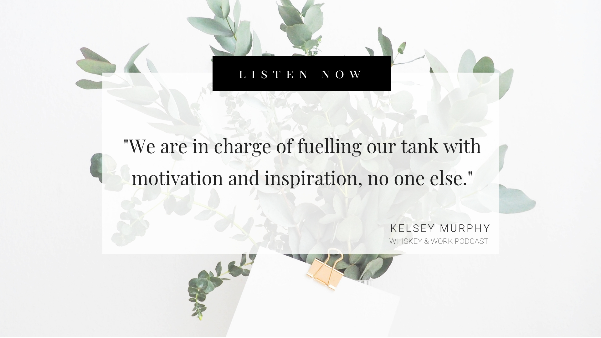 Motivation Emergency Pack Whiskey & Work Podcast with Kelsey Murphy