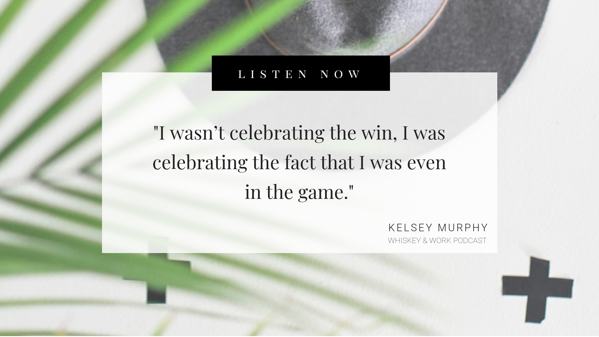 Failures to Success Whiskey & Work Podcast with Kelsey Murphy