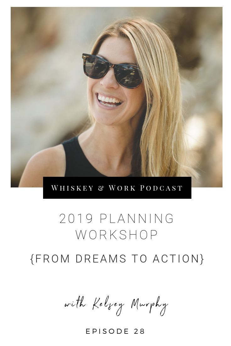 2019 Planning Workshop Whiskey & work podcast with kelsey murphy