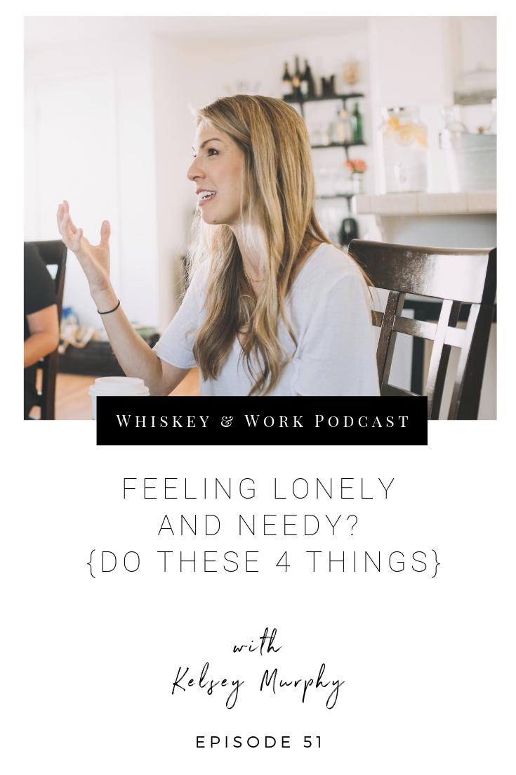 #51_LonelyandNeedy_whiskeyandworkpodcast_kelseymurphy.png