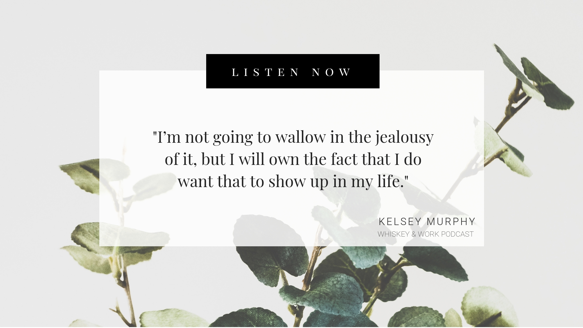Jealousy Whiskey and Work Podcast with Kelsey Murphy