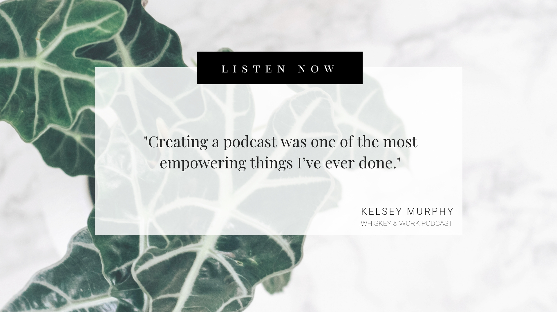 How Starting a Podcast Can Change Your Life Whiskey and Work Podcast with Kelsey Murphy