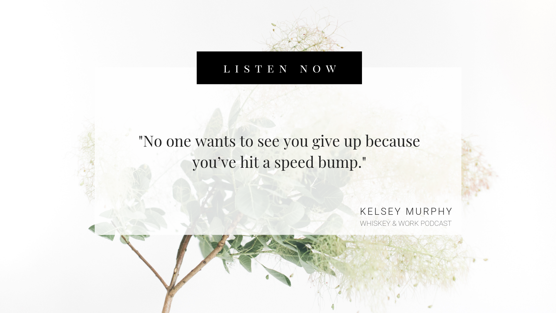 Sadness Whiskey and Work Podcast with Kelsey Murphy