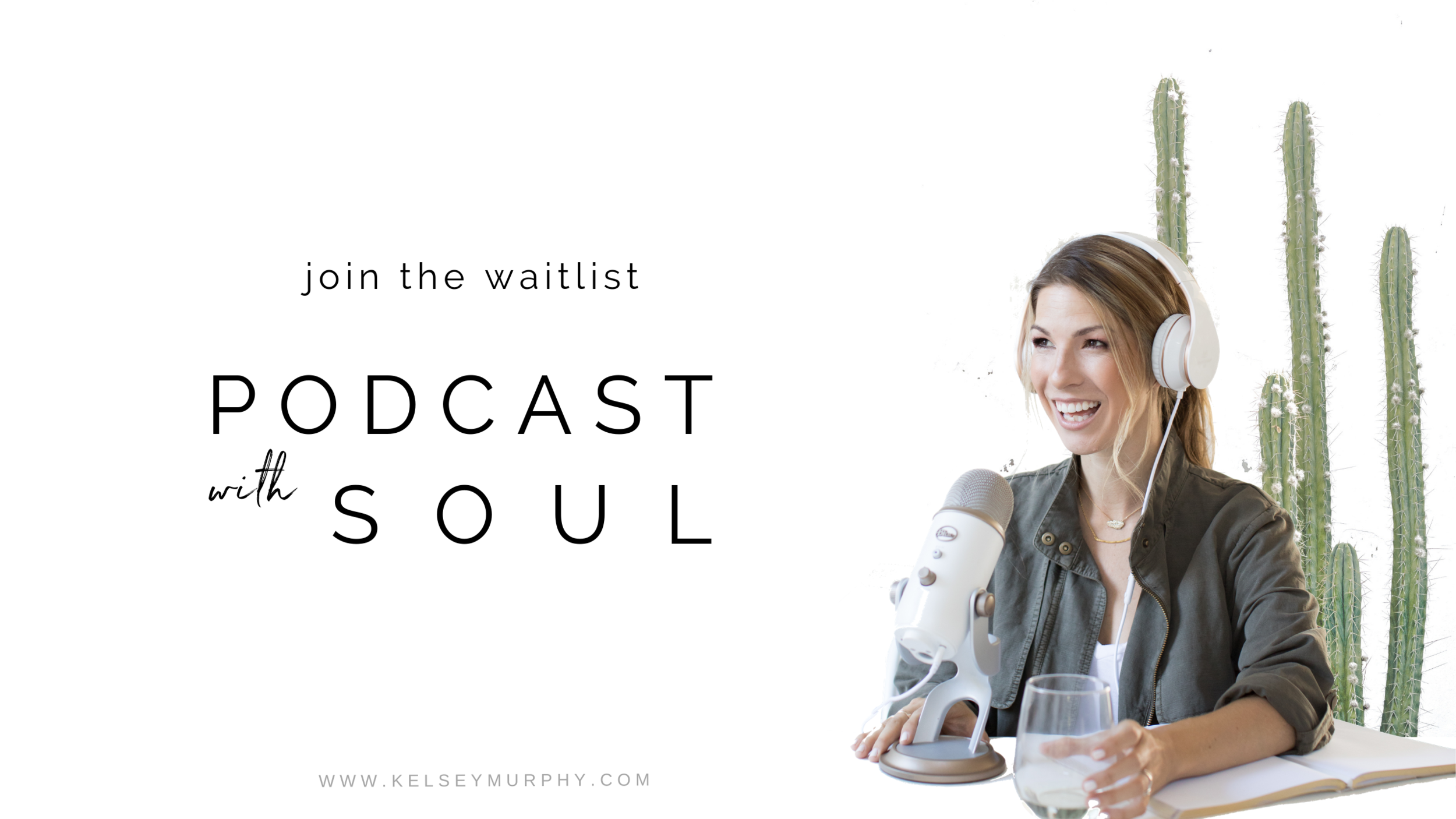 podcast with soul waitlist