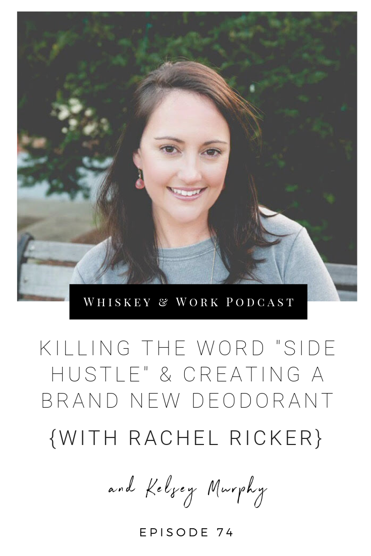 #74_RachelRicker_whiskeyandworkpodcast_kelseymurphy.png