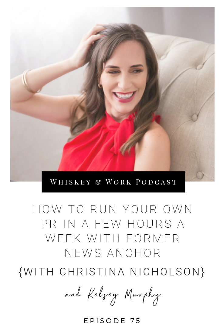 #75_ChristinaNicholson_whiskeyandworkpodcast_kelseymurphy.png
