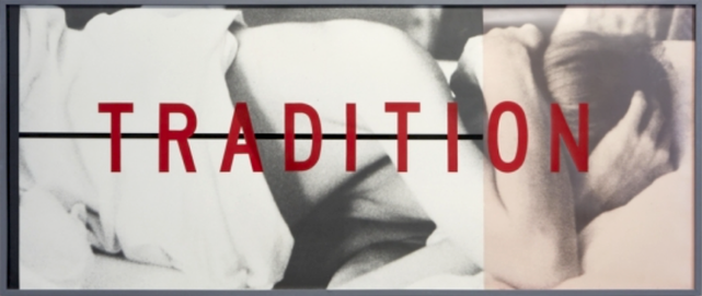 Barbara Kruger,  Untitled (Tradition),  1980