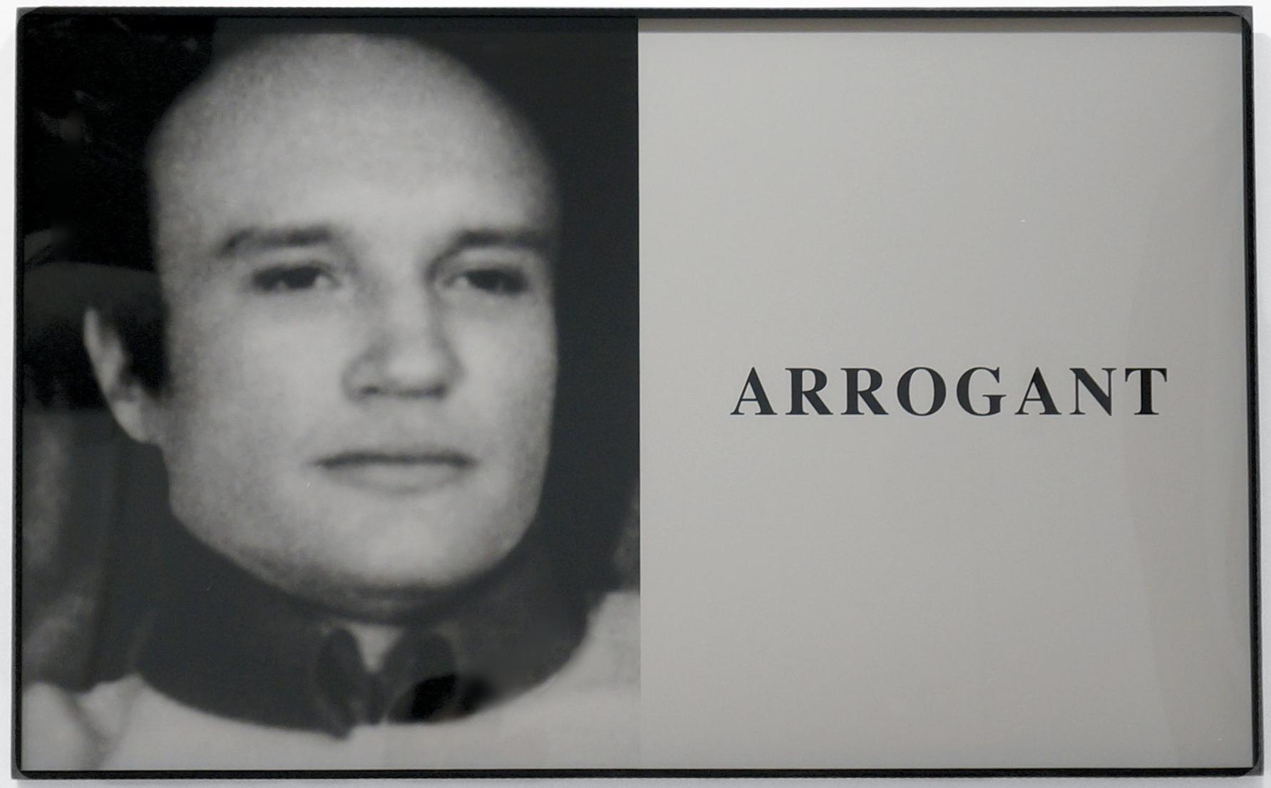 John Baldessari, Prima Facie: Arrogant, 2005