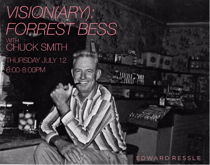 Vision(ary): Forrest Bess  Wednesday, July 12, 2018  6:00-8:00pm