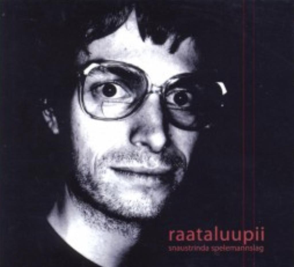Snaustrinda spelemannslag -  Raataluupii    Ronny Kjøsen: produsent og musiker (trøorgel, piano)