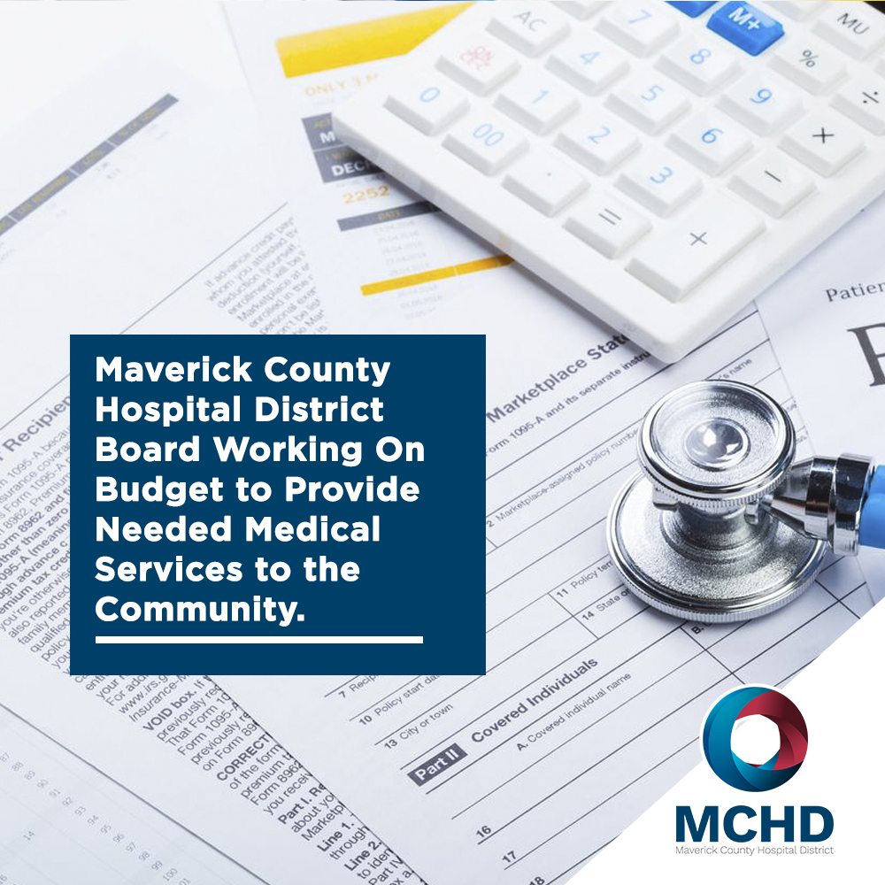 Maverick County Hospital District Board Working On Budget to Provide Needed Medical Services to the Community