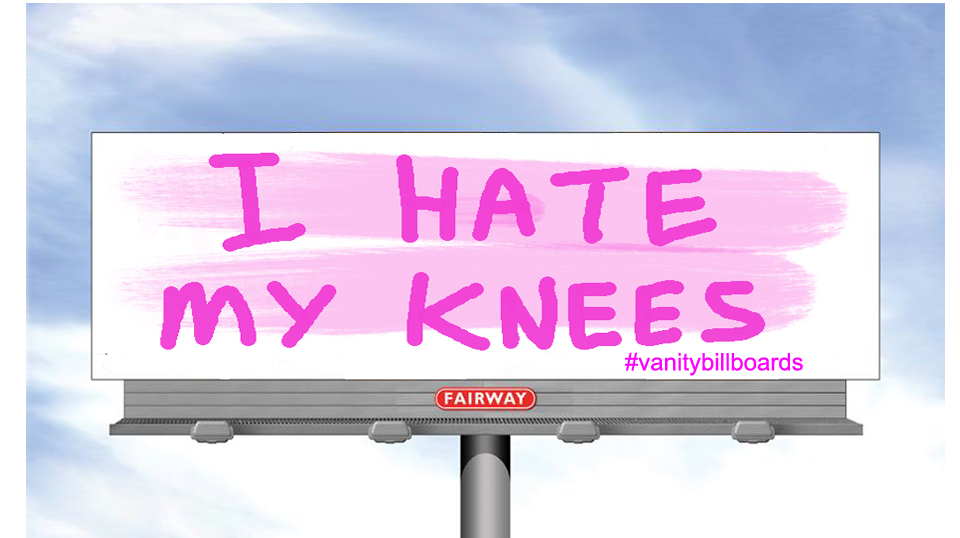 """I Hate My Knees"""
