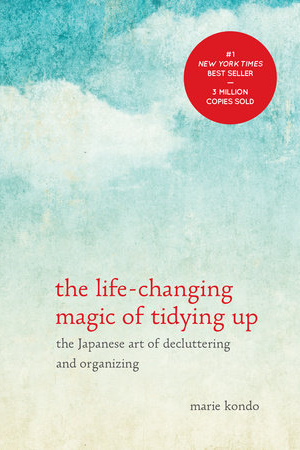 The Life-Changing Magic of Tidying Up by Marie Kondō   Kondō explains to KonMari Method, her own developed technique of decluttering and organising your home. One of her main principles is to only keep possessions which spark joy in you.  Recommend?  Yes