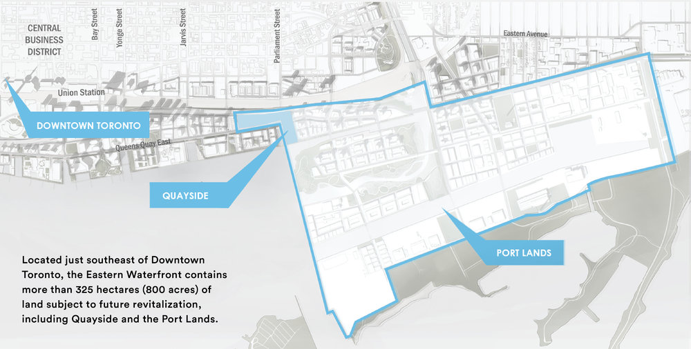 LOCATED JUST SOUTHEAST OF DOWNTOWN TORONTO, THE EASTERN WATERFRONT CONTAINS MORE THAN 325 HECTARES (800 ACRES) OF LAND SUBJECT TO FUTURE REVITALIZATION, INCLUDING QUAYSIDE AND THE PORT LANDS. MAP IMAGE SUBMITTED WITH SIDEWALK TORONTO'S PROPOSAL.