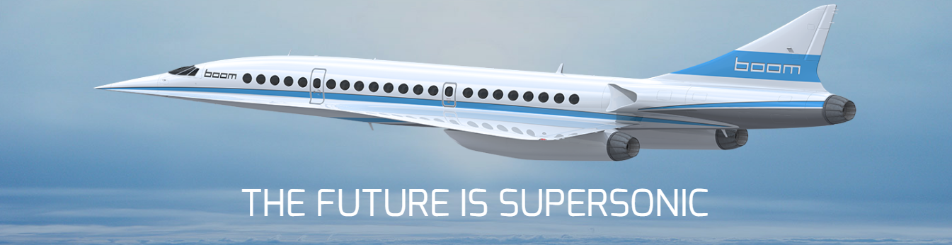 """Can you imagine flying from NYC to London and landing in 3 hours and 15 minutes? Meet BOOM. Breakthrough aerodynamic designs, state of the art engine technology, and advanced composite materials enable an ultra fast airliner to be as efficient and as affordable as business class in today's subsonic wide-body airliners. In fact, it is 2.6 times faster than any other airliner. The Concorde was Mach 2.  BOOM is Mach 2.2.BAM! 1451 mph to be exact. And that NYC-London trip will be priced at about $2500 each way.  Engineering development of XB-1 (""""Baby Boom"""") is proceeding rapidly, with aerodynamics defined, systems ground tested, and initial structural components in fabrication. Vehicle assembly starts shortly, with first flight planned for late 2017.  Sir Richard Branson will probably create his own supersonic fleet airline and call it _ _ _ _? Reach out to me on social media and tell me what he should name it.....  ~Suzanne"""