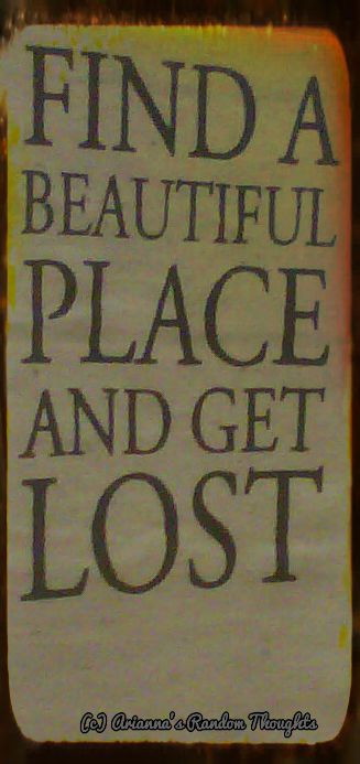 BeFunky_find a beautiful place and get lost quote.jpg