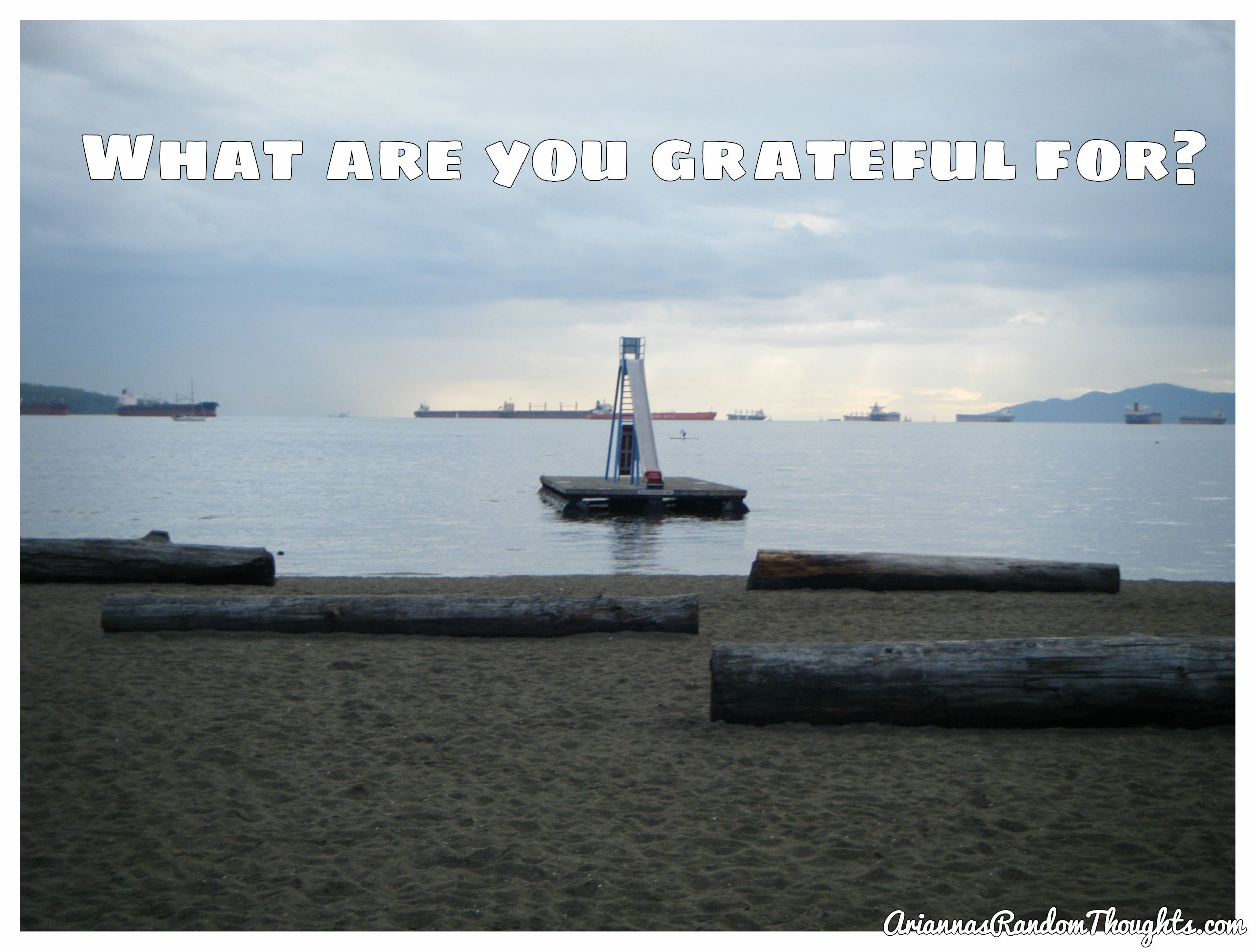 What are you grateful for? Arianna's Random Thoughts