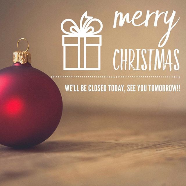 Happy Christmas!! See you tomorrow from 7am to 2pm :)