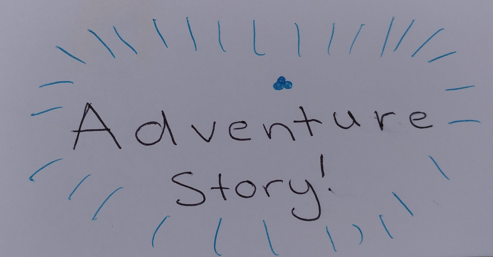 Adventure stories galore!