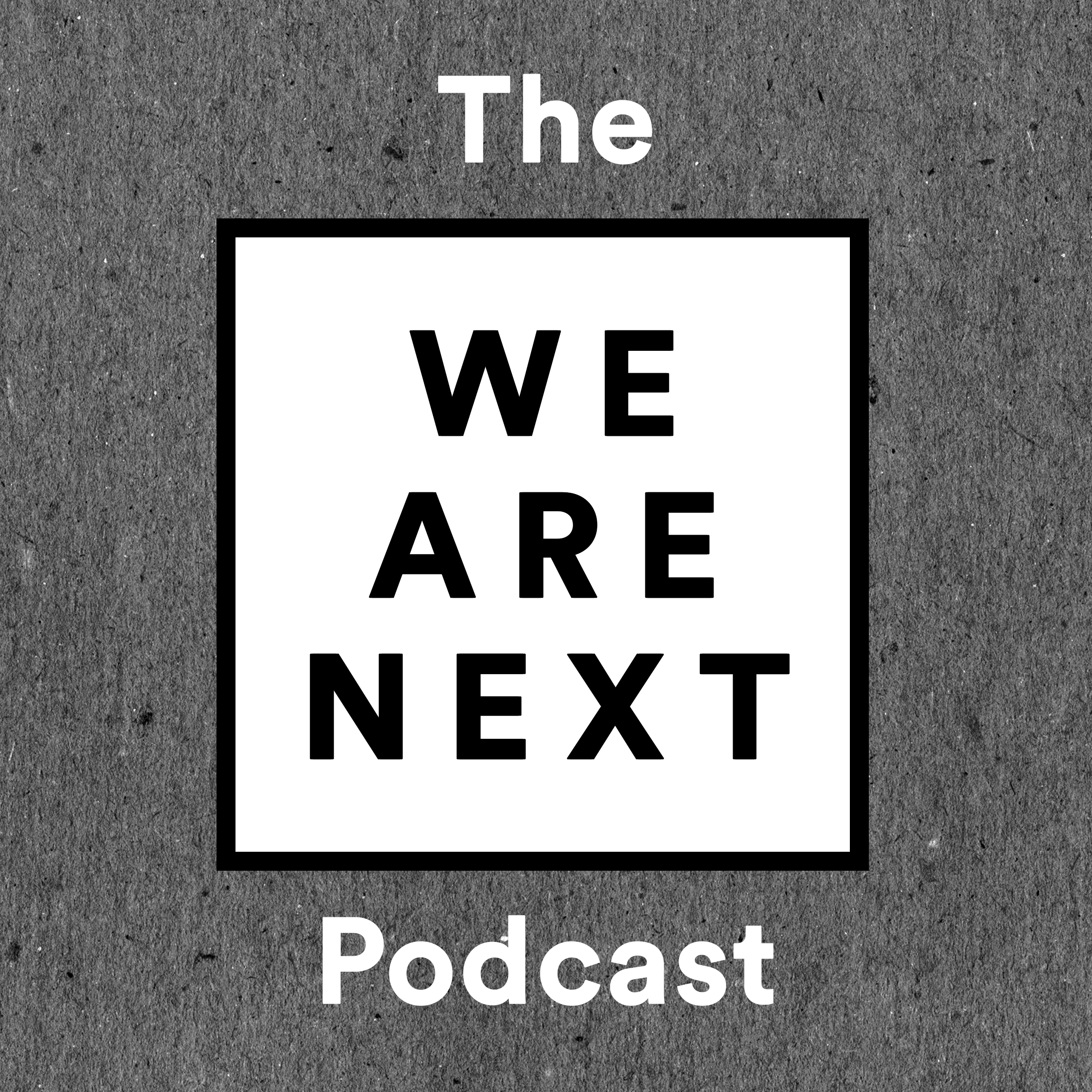 We-Are-Next-Podcast-Artwork_FINAL.png
