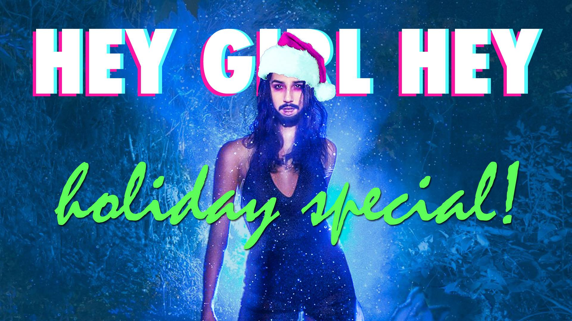 HEY-GIRL-HEY-Holiday-Special-with-Gay-Jesus!