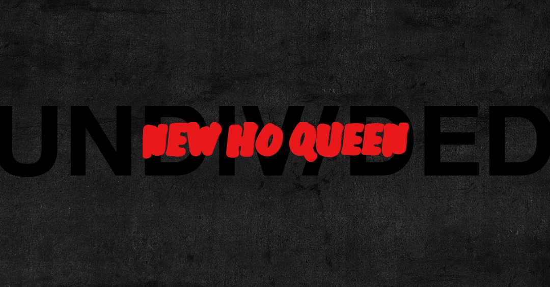 New-Ho-Queen-Undivided