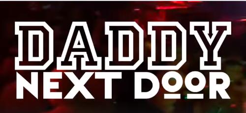Daddy-Next-Door-ft.-Jack-Dixon!