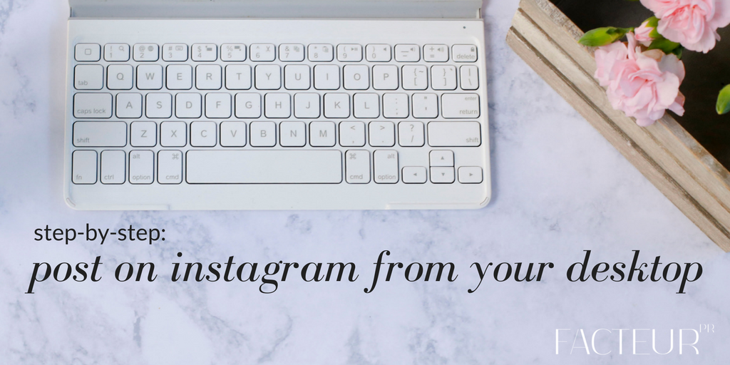 Guide to posting on Instagram from your desktop computer