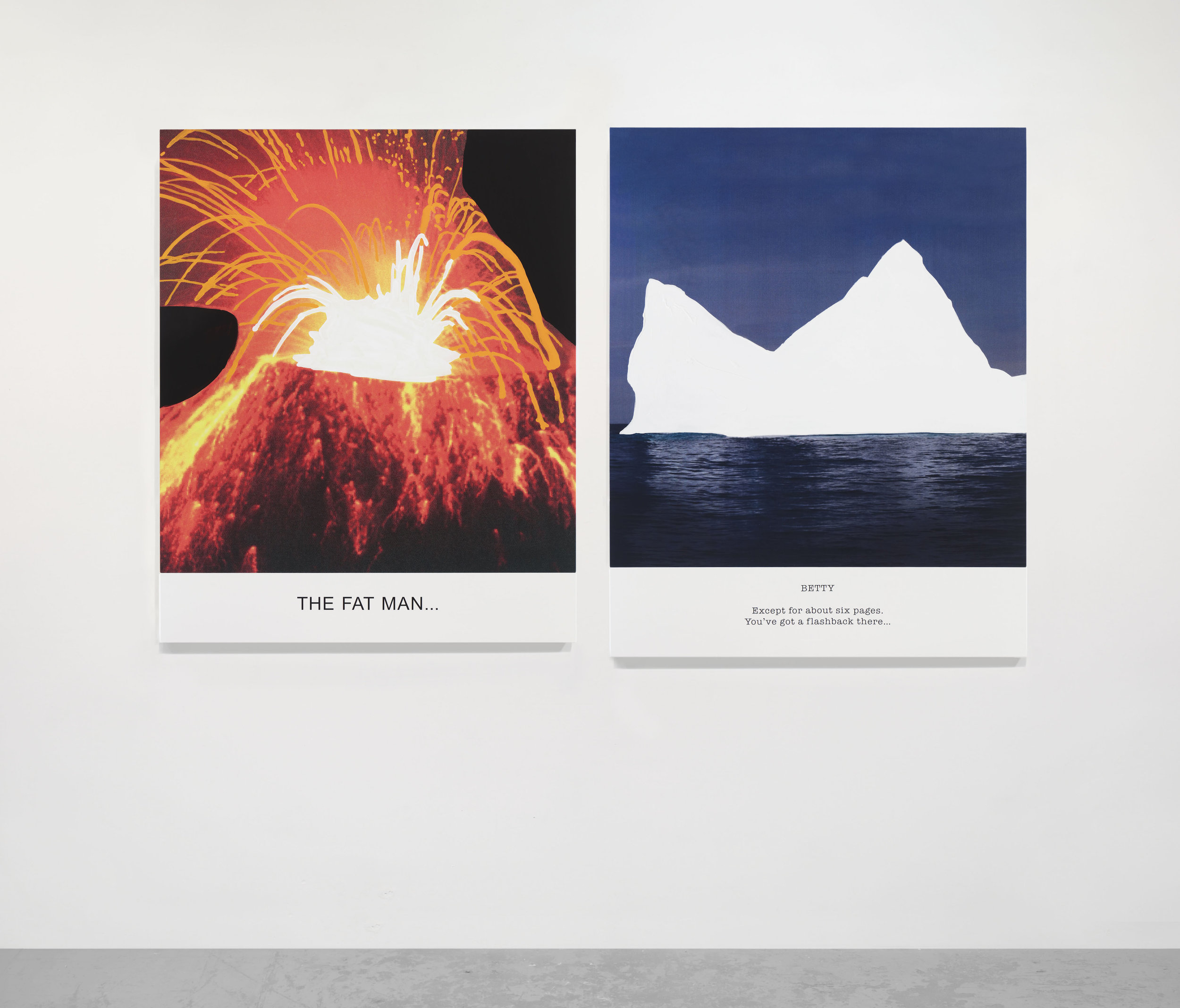 John Baldessari, Hot & Cold Series: THE FAT MAN... BETTY Except for about six pages, 2018. Varnished inkjet prints on canvas with acrylic paint. Volcano: 55 1/2 x 45 x 1 1/2 in. (141 x 114.3 x 3.8 cm). Iceberg: 57 3/8 x 45 x 1 1/2 in. (145.7 x 114.3 x 3.8 cm) (22040). Courtesy of Marian Goodman Gallery.