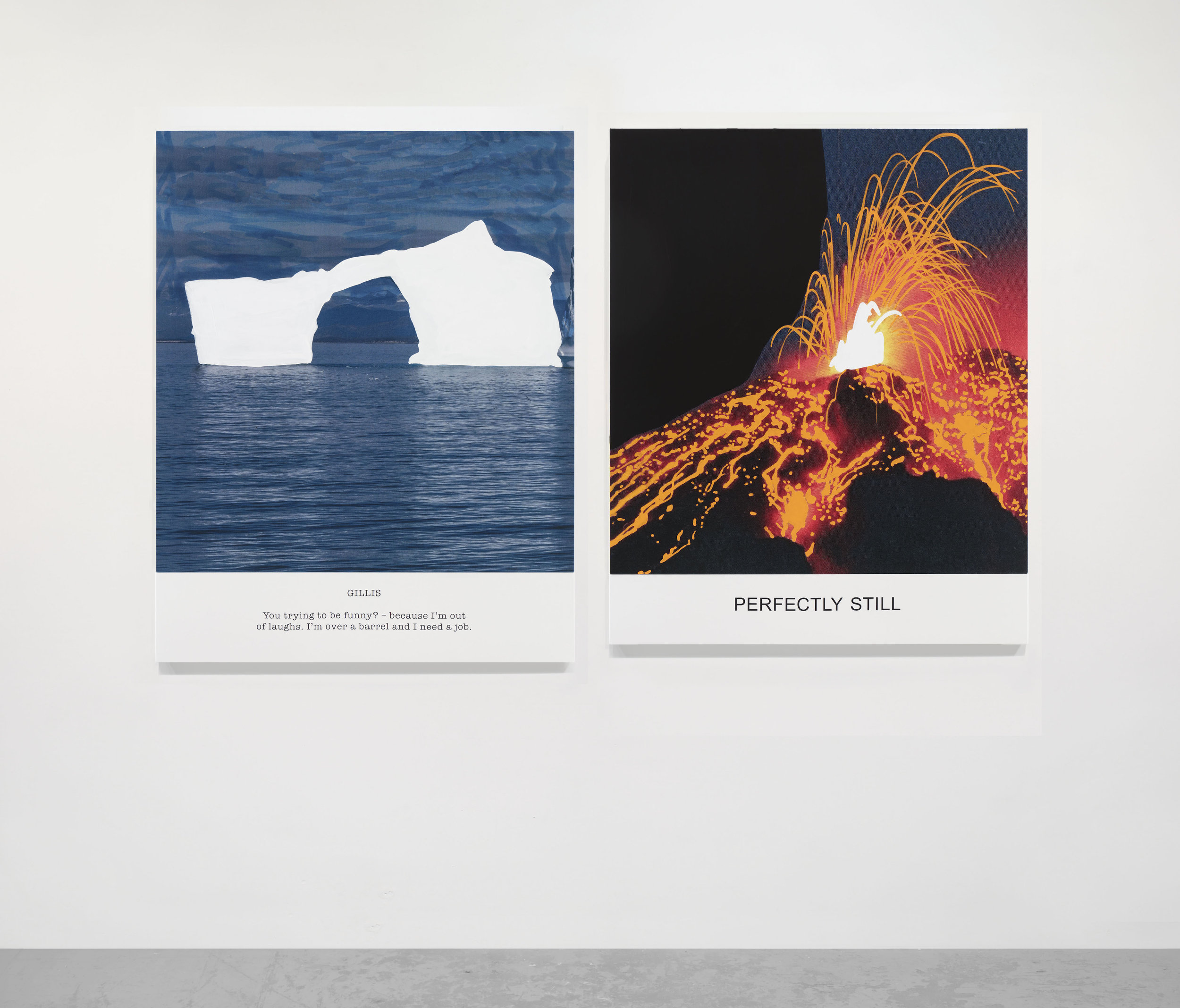 John Baldessari, Hot & Cold Series: GILLIS You trying to be funny?.. PERFECTLY STILL, 2018. Varnished inkjet prints on canvas with acrylic paint. Iceberg: 57 3/8 x 45 x 1 1/2 in. (145.7 x 114.3 x 3.8 cm). Volcano: 55 1/2 x 45 x 1 1/2 in. (141 x 114.3 x 3.8 cm) (22039). Courtesy of Marian Goodman Gallery.