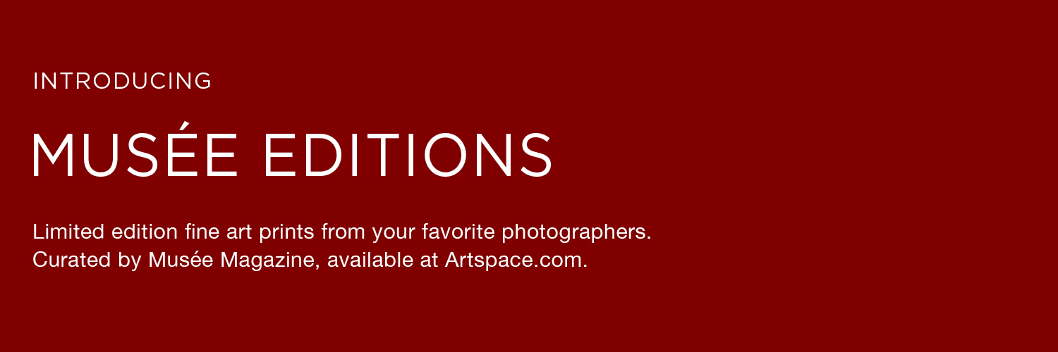 Musée Editions. Limited edition fine art prints from your favorite photographers. Curated by Musée, available at Artspace.com.
