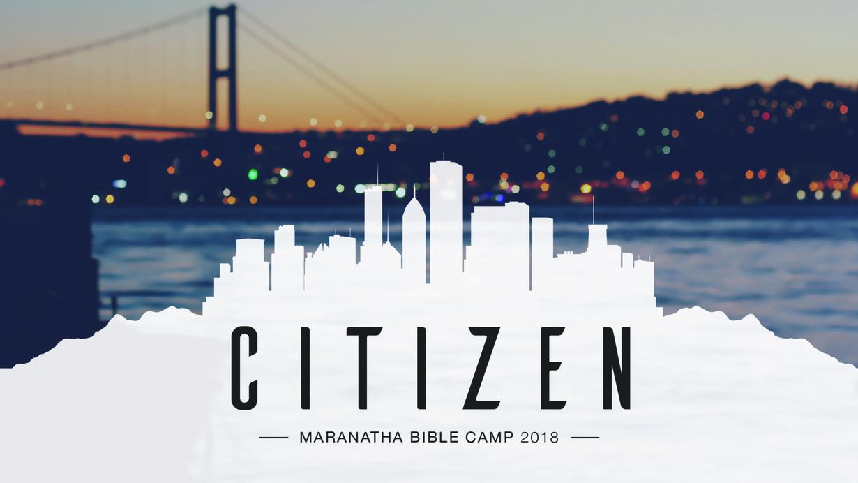 Citizen - Maranatha Bible Camp 2018 (K-1st Grade)