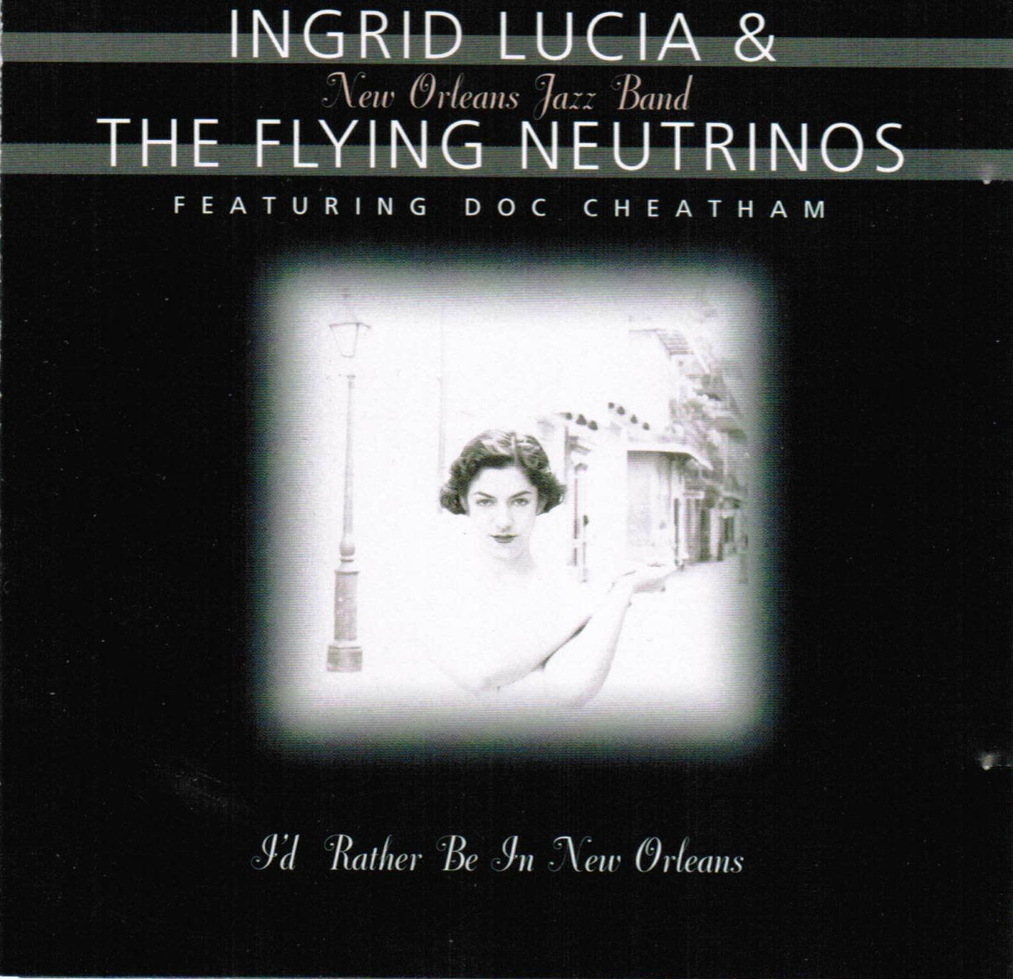 1998 The Flying Neutrinos: I'd Rather Be In New Orleans