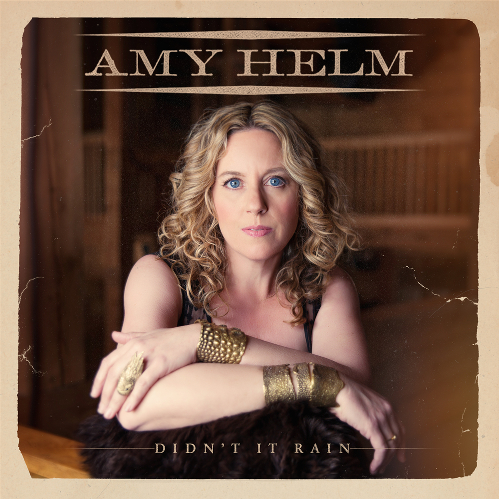 2015 Amy Helm: Didn't it Rain