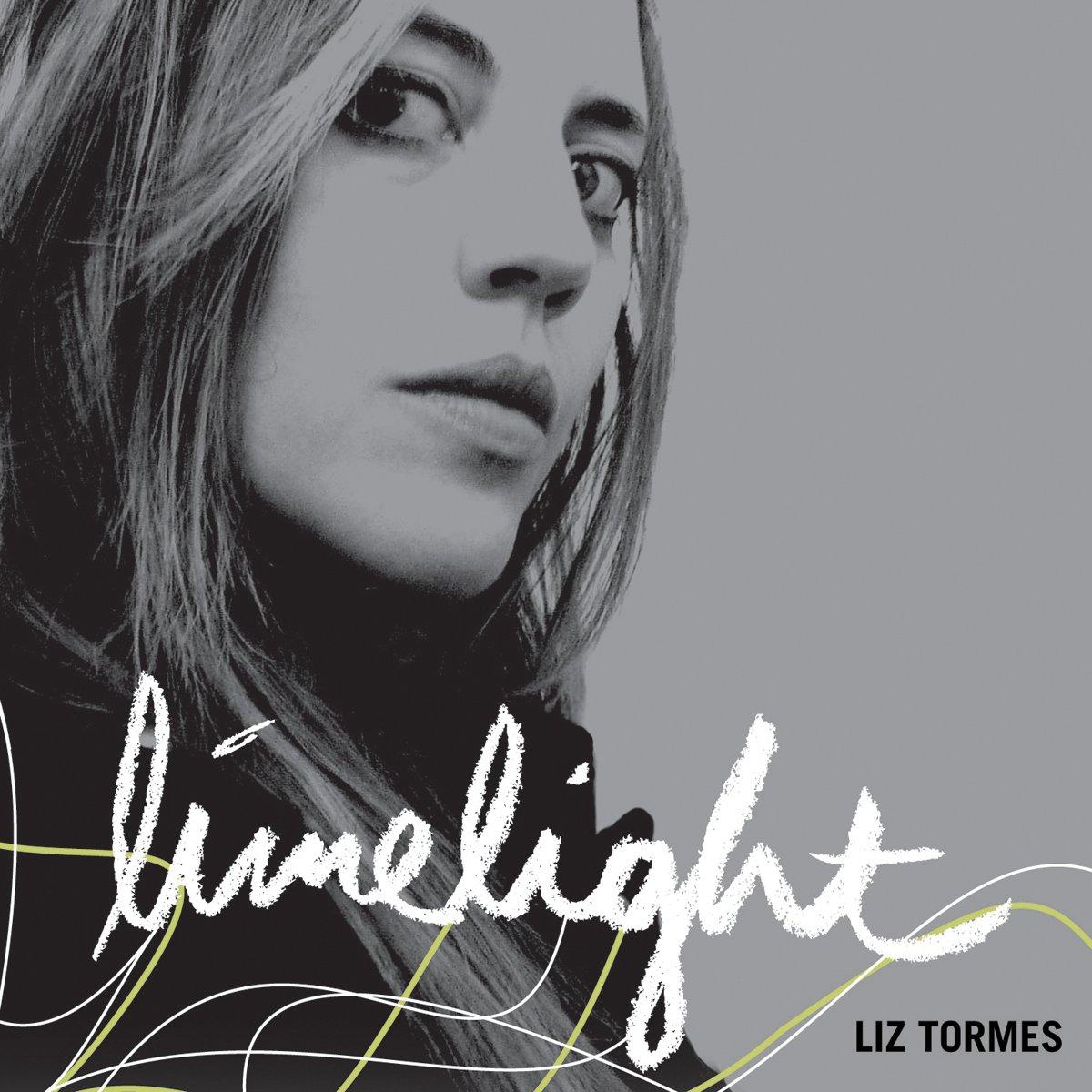 2005 Liz Tormes: Limelight