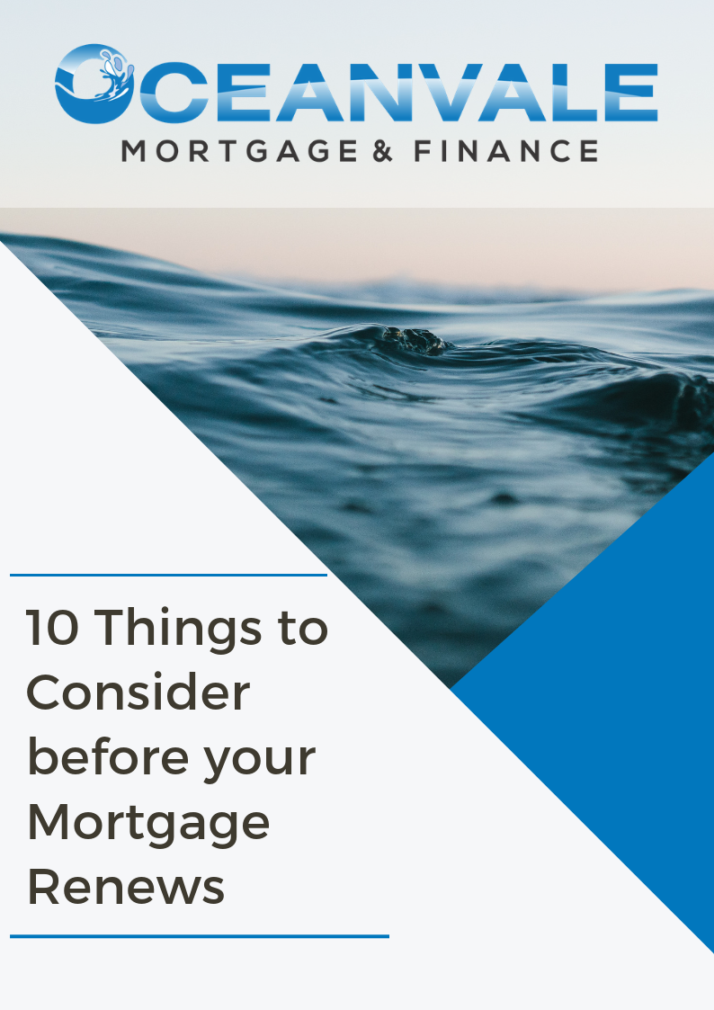 10 Things to Consider before your Mortgage Renews