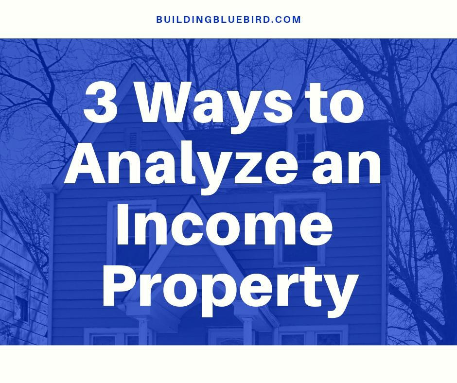 3 Ways to Analyze an Income Property