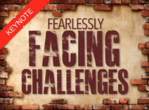 Fearlessly Facing Challenges keynote and workshop