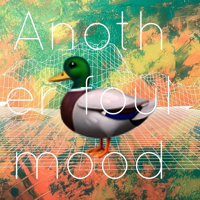 Quak #whattheduck #fowl #mood #badpun #badart #collage #?